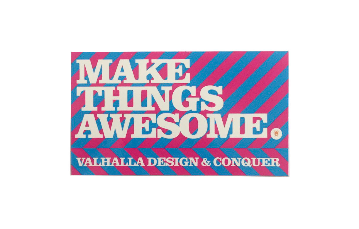Valhalla Make Things Awesome
